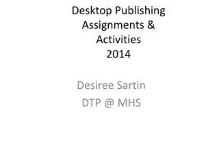 Desktop Publishing Assignments & Activities 2014