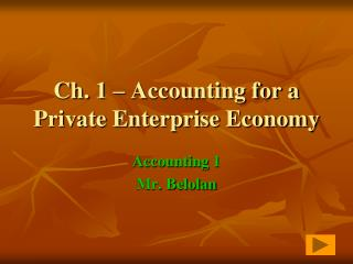 Ch. 1 – Accounting for a Private Enterprise Economy