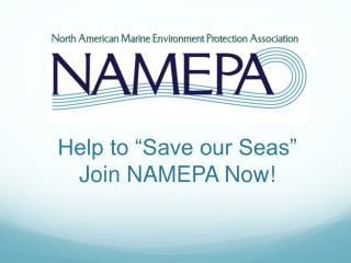 "Help to ""Save our Seas""  Join NAMEPA Now!"