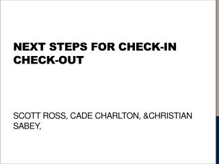 Next Steps for Check-in Check-out