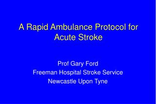 A Rapid Ambulance Protocol for Acute Stroke