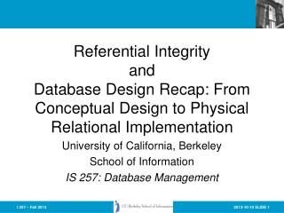 Referential Integrity  and Database Design Recap: From Conceptual Design to Physical Relational Implementation
