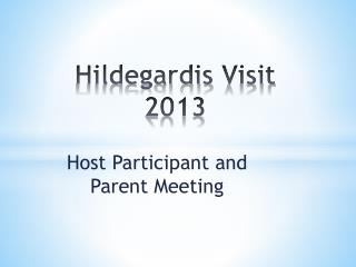Hildegardis Visit 2013