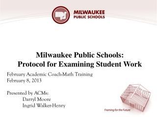 Milwaukee Public Schools: Protocol for Examining Student Work