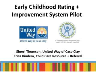 Early Childhood Rating + Improvement System Pilot
