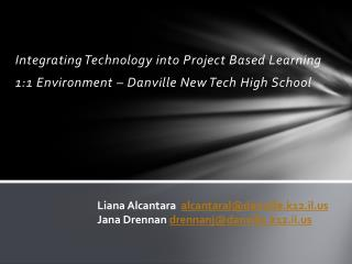 Integrating Technology into Project Based Learning 1:1 Environment – Danville New Tech High School