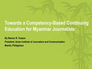 Towards a Competency-Based Continuing Education for Myanmar  Journalists