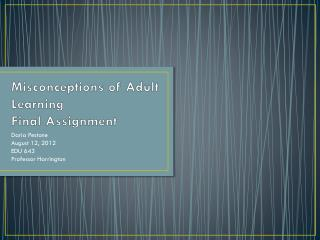 Misconceptions of Adult Learning Final Assignment