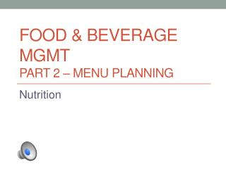 Food & Beverage  Mgmt Part 2 – Menu Planning