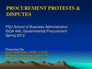 PSU School of Business Administration ISQA 440, Governmental Procurement Spring 2012 Presented  By