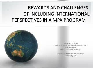 REWARDS  AND CHALLENGES  	     OF  INCLUDING INTERNATIONAL        PERSPECTIVES  IN A MPA PROGRAM
