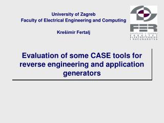 Evaluation of some CASE tools for reverse engineering and application generators