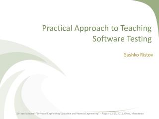 Practical Approach to Teaching Software Testing