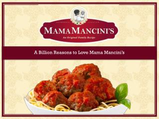 A Billion Reasons to Love  Mama Mancini's