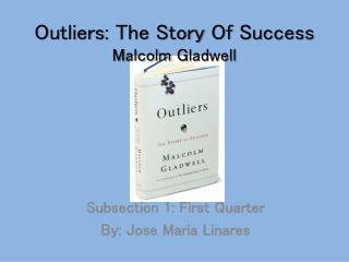 Outliers :  The Story  Of  Success Malcolm  Gladwell