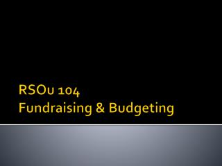 RSOu  104 Fundraising & Budgeting