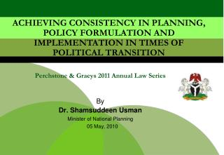 Perchstone  &  Graeys  2011 Annual Law Series By Dr .  Shamsuddeen Usman Minister of National Planning      05 May, 201