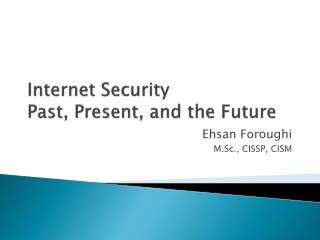 Internet Security Past, Present, and the Future