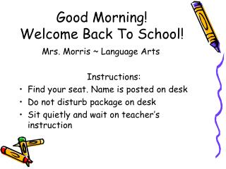 Good Morning! Welcome Back To School!