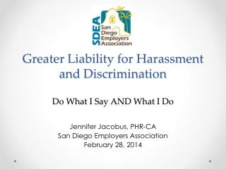 Greater  Liability for Harassment and Discrimination  Do  What I  Say AND What  I  Do