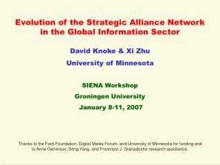 Evolution of the Strategic Alliance Network in the Global Information Sector David Knoke & Xi Zhu  University of Minneso