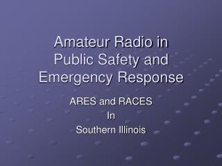 Amateur Radio in Public Safety and Emergency Response