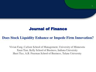 Journal of Finance Does Stock Liquidity Enhance or Impede Firm Innovation?