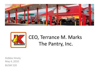 CEO, Terrance M. Marks  The Pantry, Inc.