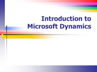 Introduction to Microsoft Dynamics