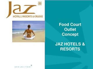 Food Court  Outlet Concept JAZ HOTELS & RESORTS