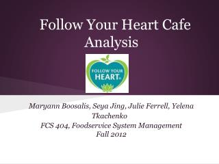 Follow Your Heart Cafe Analysis
