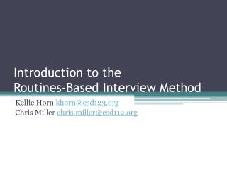 Introduction to the  Routines-Based Interview Method