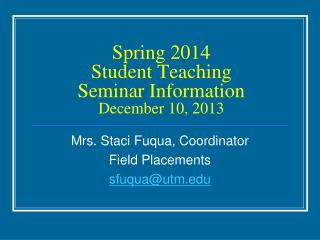 Spring 2014 Student Teaching  Seminar Information  December 10, 2013
