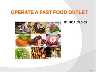 OPERATE A FAST FOOD OUTLET