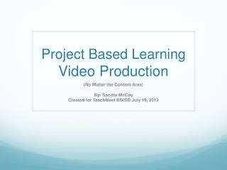 Project Based Learning Video  Production