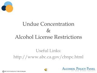 Undue Concentration  &  Alcohol License Restrictions