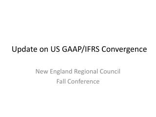 Update on US GAAP/IFRS Convergence
