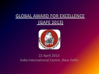 22  April 2013 India International Centre ,New Delhi