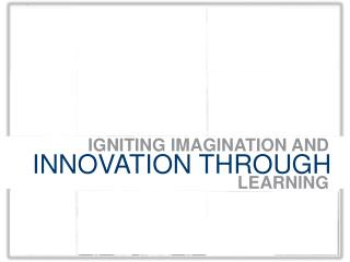 IGNITING IMAGINATION AND