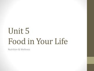 Unit 5  Food in Your Life