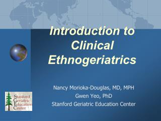 Introduction to  Clinical  Ethnogeriatrics