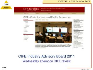 CIFE Industry Advisory Board 2011 Wednesday afternoon CIFE review