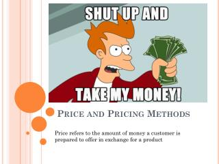 Price and Pricing Methods