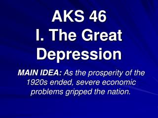 AKS 46 I . The Great Depression