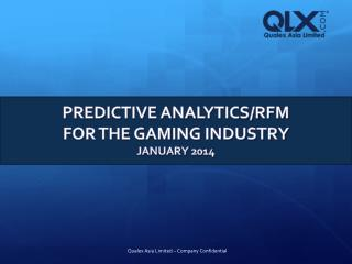 Predictive analytics/RFM FOR THE GAMING INDUSTRY January 2014