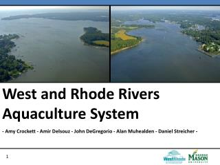 West and Rhode Rivers  Aquaculture System