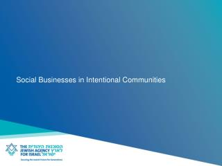 Social Businesses  in Intentional Communities