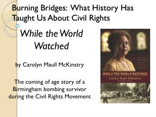 Burning Bridges:  What History Has Taught Us About Civil Rights