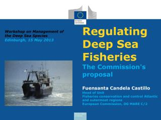 Workshop on Management of the Deep Sea Species Edinburgh, 15 May 2013