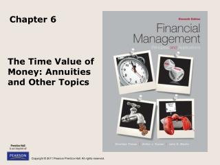 The Time Value of Money: Annuities and Other Topics